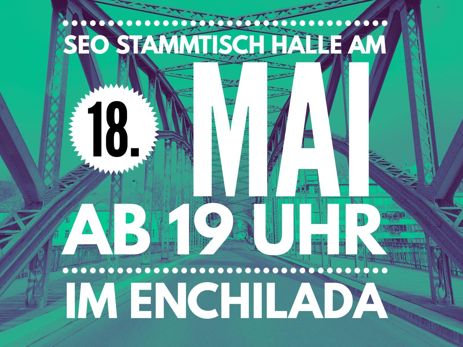 SEO Stammtisch Halle am 18.05.2017 im Enchilada
