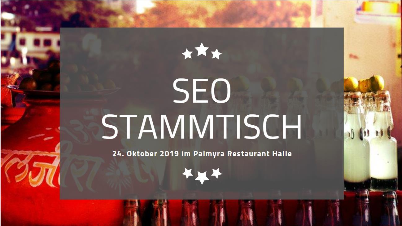 SEO Stammtisch Halle am 24.10.2019 im Palmyra Restaurant